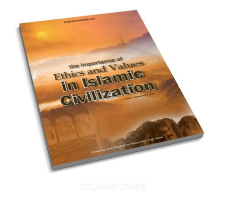 http://futureislam.files.wordpress.com/2012/02/importance-of-ethics-and-values-in-islamic-civilization.jpg?w=450&h=395