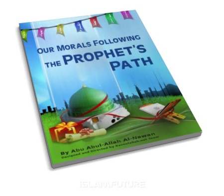 http://futureislam.files.wordpress.com/2012/02/our-morals-following-the-prophet-s-path.jpg