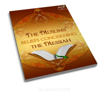 http://futureislam.files.wordpress.com/2012/02/the-muslims-beliefs-concerning-the-messiah.jpg
