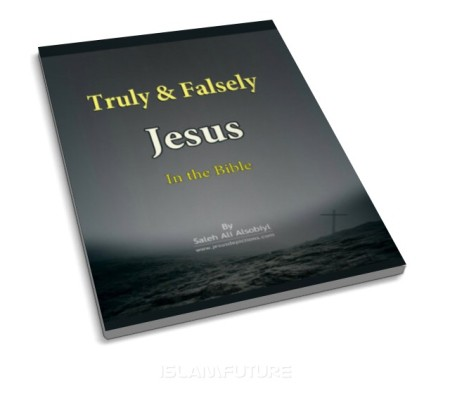 http://futureislam.files.wordpress.com/2012/02/truly-and-falsely-jesus-in-the-bible.jpg