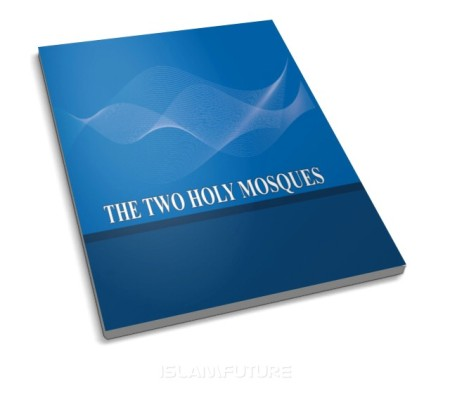 http://futureislam.files.wordpress.com/2012/08/the-two-holy-mosques.jpg?w=450&h=395